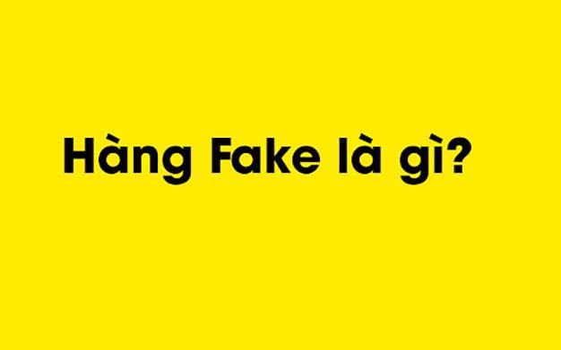 dinh-nghia-hang-fake
